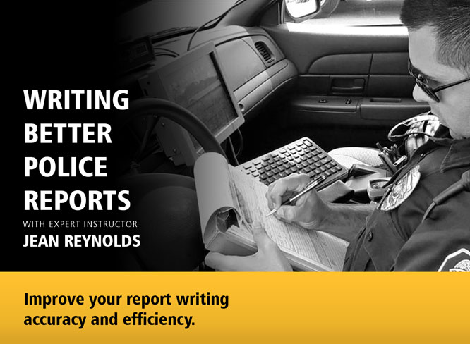 Writing Better Police Reports