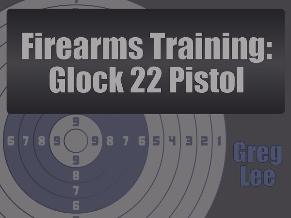 Firearms Training – GLOCK 22 Pistol