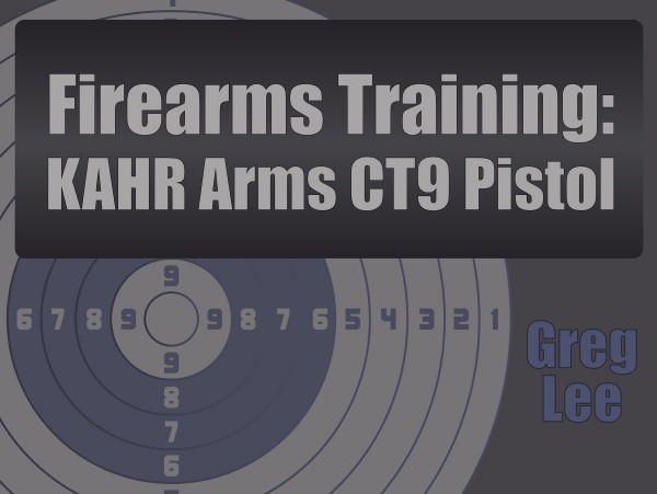 Firearms Training – KAHR Arms CT9 Pistol