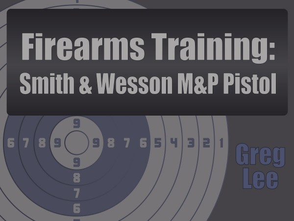 Firearms Training – Smith & Wesson M&P9 Pistol