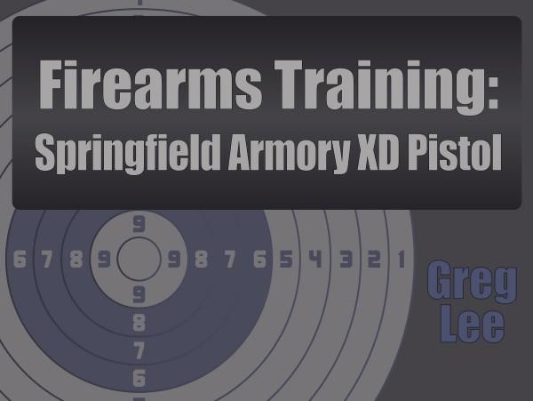 Firearms Training – Springfield Armory XD Pistol