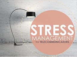 Stress Management for Telecommunicators