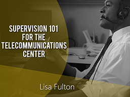Supervision 101 for the Telecommunications Center