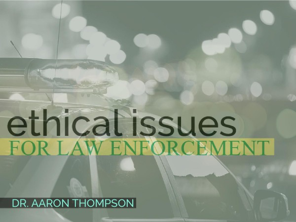 Ethical Issues for Law Enforcement Thumbnail
