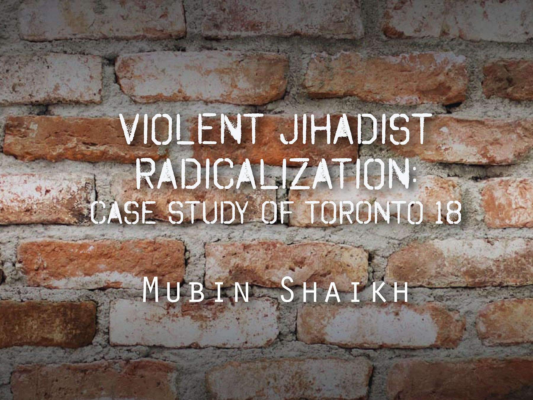 Violent Jihadist Radicalization: Case Study of the Toronto 18